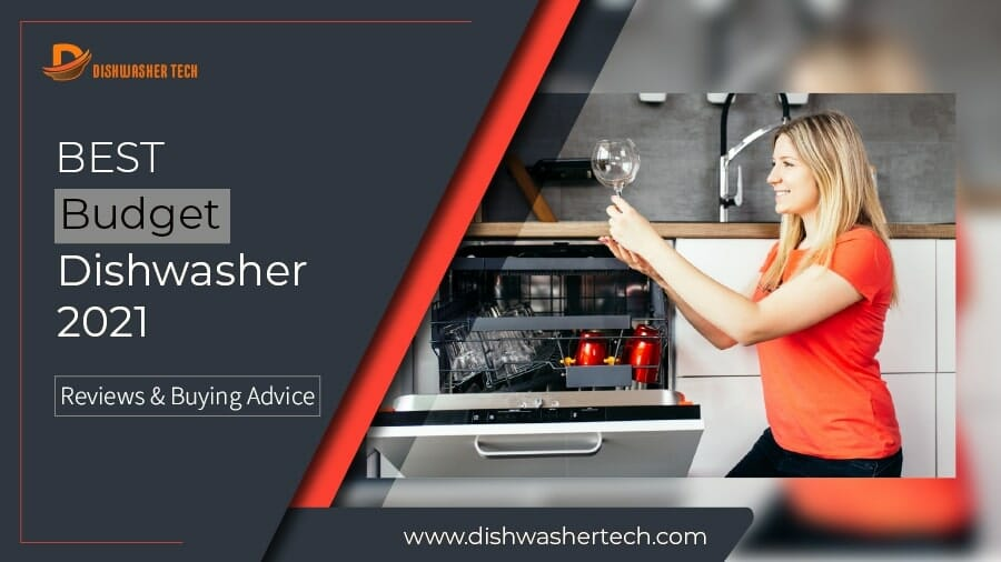 Best Budget Dishwasher 2021 F. Image 900x506