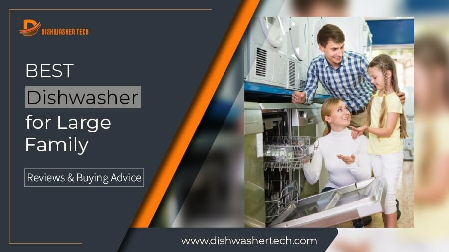 Best Dishwasher for Large Family F. Img 900x506-01