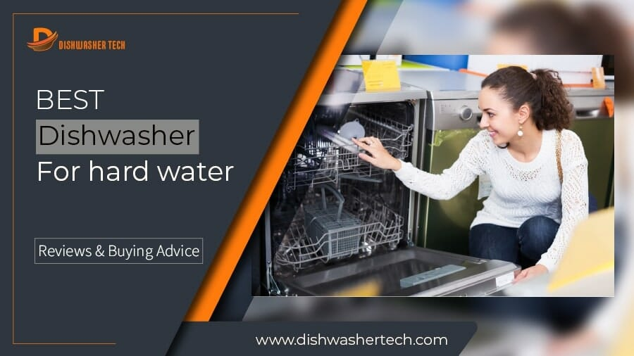 Best Dishwasher for hard water F. Image 900x506-01