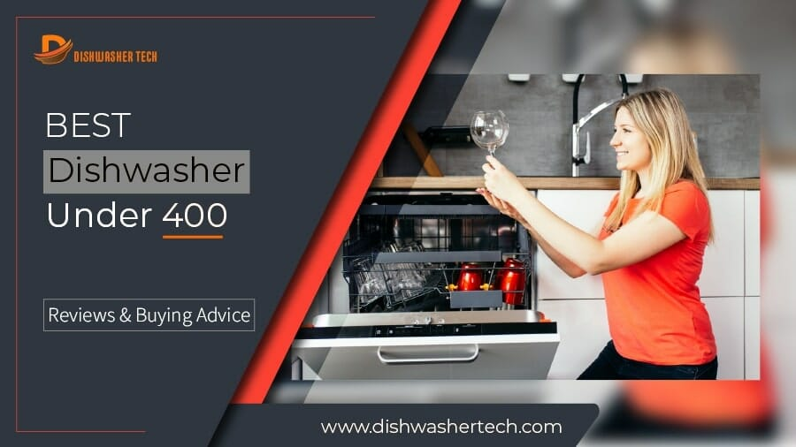 Best Dishwasher under 400 F. Image 900x506-01-01