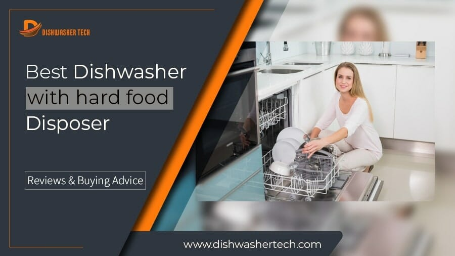 Best Dishwasher with hard food Disposer F Img 900x506-01