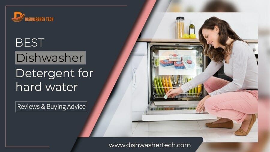 Best Diswasher Detergent for hard water F. Image 900x506