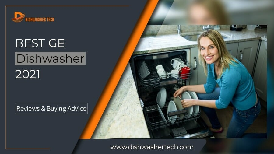 Best GE Dishwasher 2021 F. Image 900x506-01