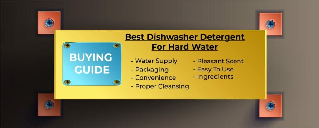 Buying Guide Best DishW Detergent for hard water
