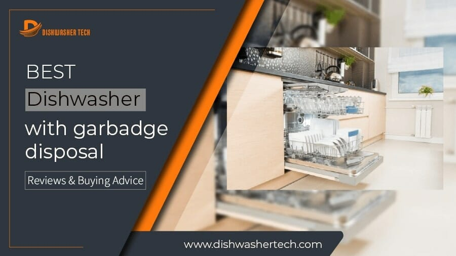 Best Dishwasher with Garbage Disposal Featured Image